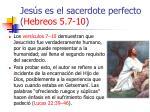 jes s es el sacerdote perfecto hebreos 5 7 1027