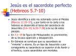 jes s es el sacerdote perfecto hebreos 5 7 1030