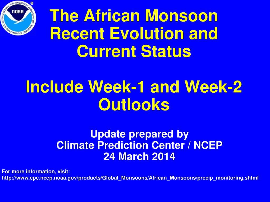 the african monsoon recent evolution and current status include week 1 and week 2 outlooks l.