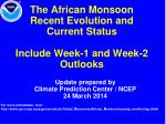 the african monsoon recent evolution and current status include week 1 and week 2 outlooks