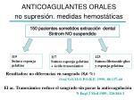 anticoagulantes orales no supresi n medidas hemost ticas