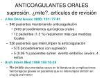 anticoagulantes orales supresi n mito art culos de revisi n