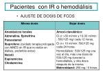 pacientes con ir o hemodi lisis