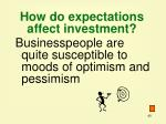 how do expectations affect investment