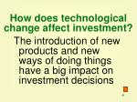 how does technological change affect investment