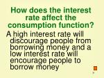 how does the interest rate affect the consumption function