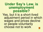 under say s law is unemployment possible