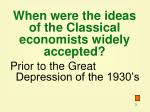 when were the ideas of the classical economists widely accepted