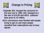 change in pricing