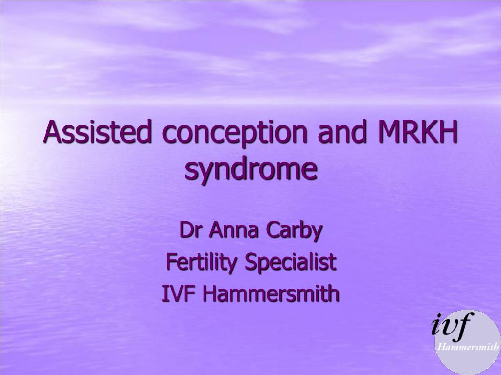 assisted conception and mrkh syndrome l.