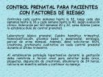 control prenatal para pacientes con factores de riesgo