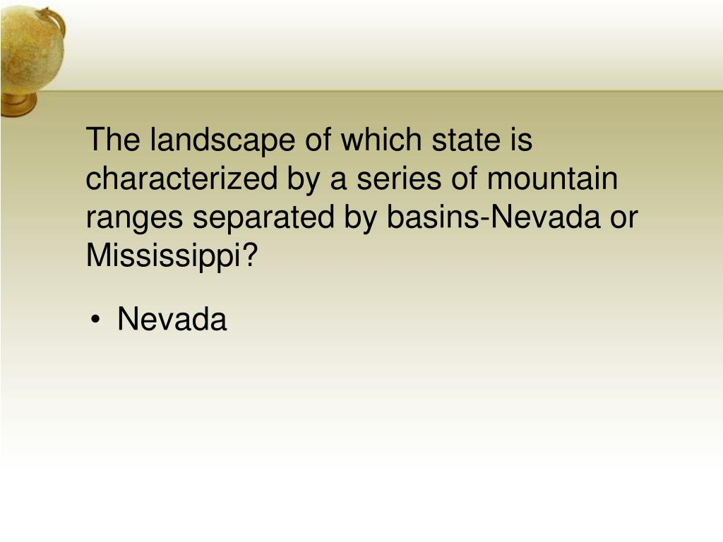 The landscape of which state is characterized by a series of mountain ranges separated by basins-Nevada or Mississippi?