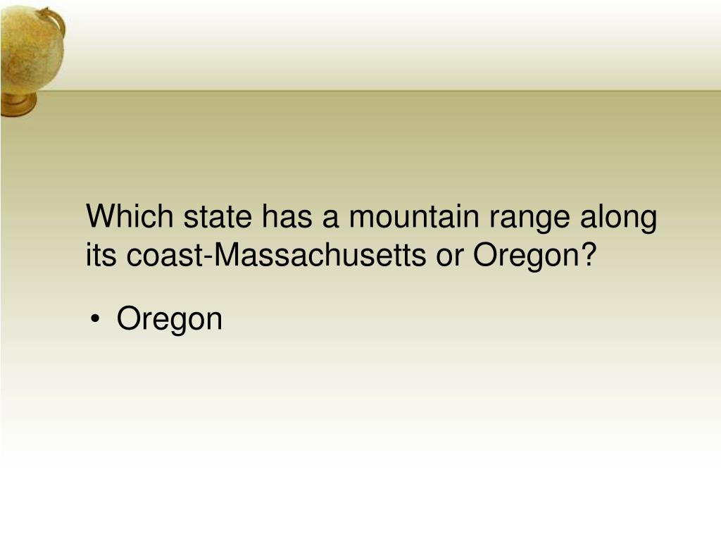 Which state has a mountain range along its coast-Massachusetts or Oregon?