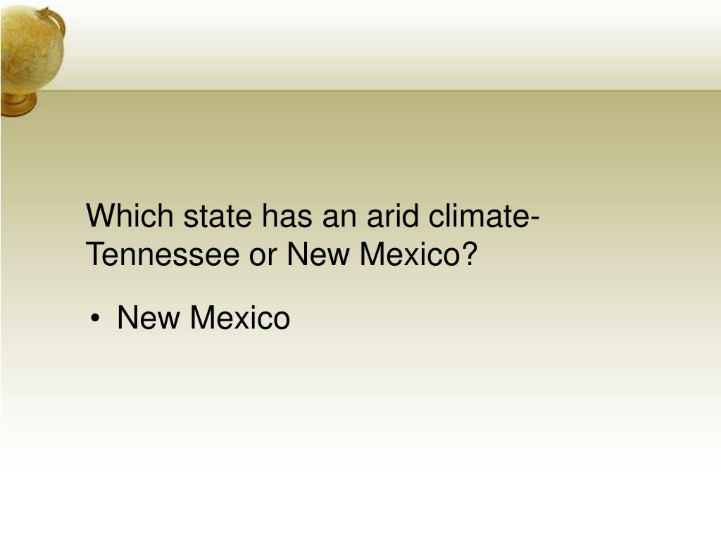 Which state has an arid climate-Tennessee or New Mexico?