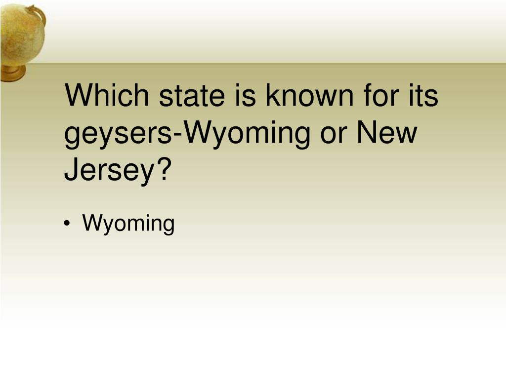 Which state is known for its geysers-Wyoming or New Jersey?