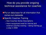 how do you provide ongoing technical assistance for coaches