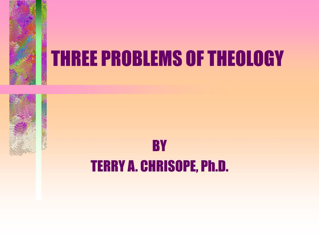 three problems of theology l.