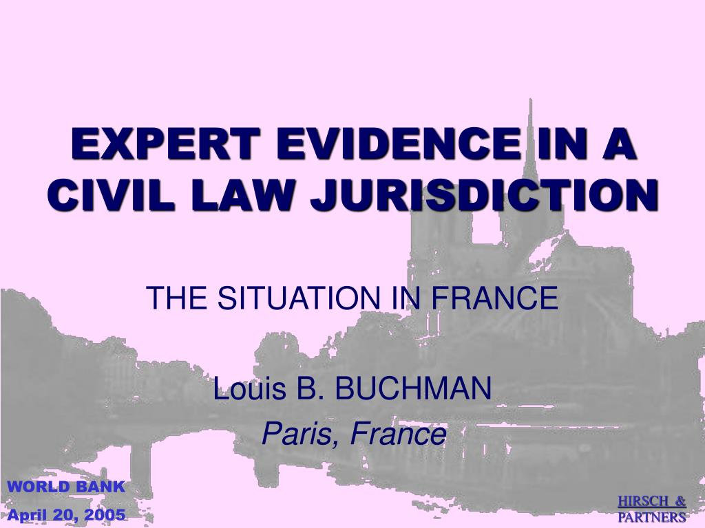 expert evidence in a civil law jurisdiction l.