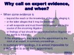 why call on expert evidence and when4