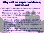 why call on expert evidence and when6