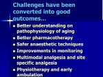 challenges have been converted into good outcomes