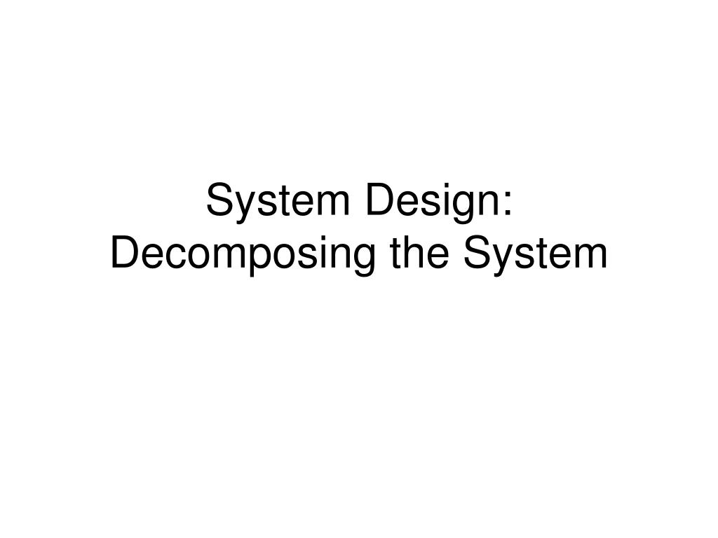 system design decomposing the system l.