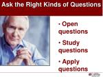 ask the right kinds of questions