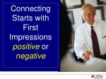 connecting starts with first impressions positive or negative