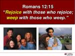romans 12 15 rejoice with those who rejoice weep with those who weep