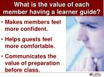 what is the value of each member having a learner guide