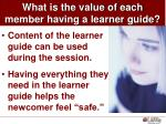 what is the value of each member having a learner guide52
