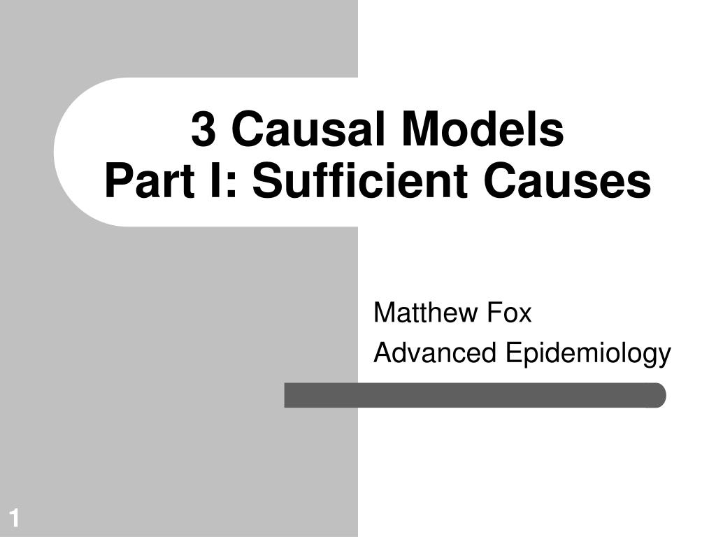 3 causal models part i sufficient causes l.