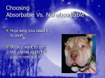 choosing absorbable vs nonabsorbable