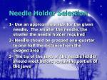 needle holder selection