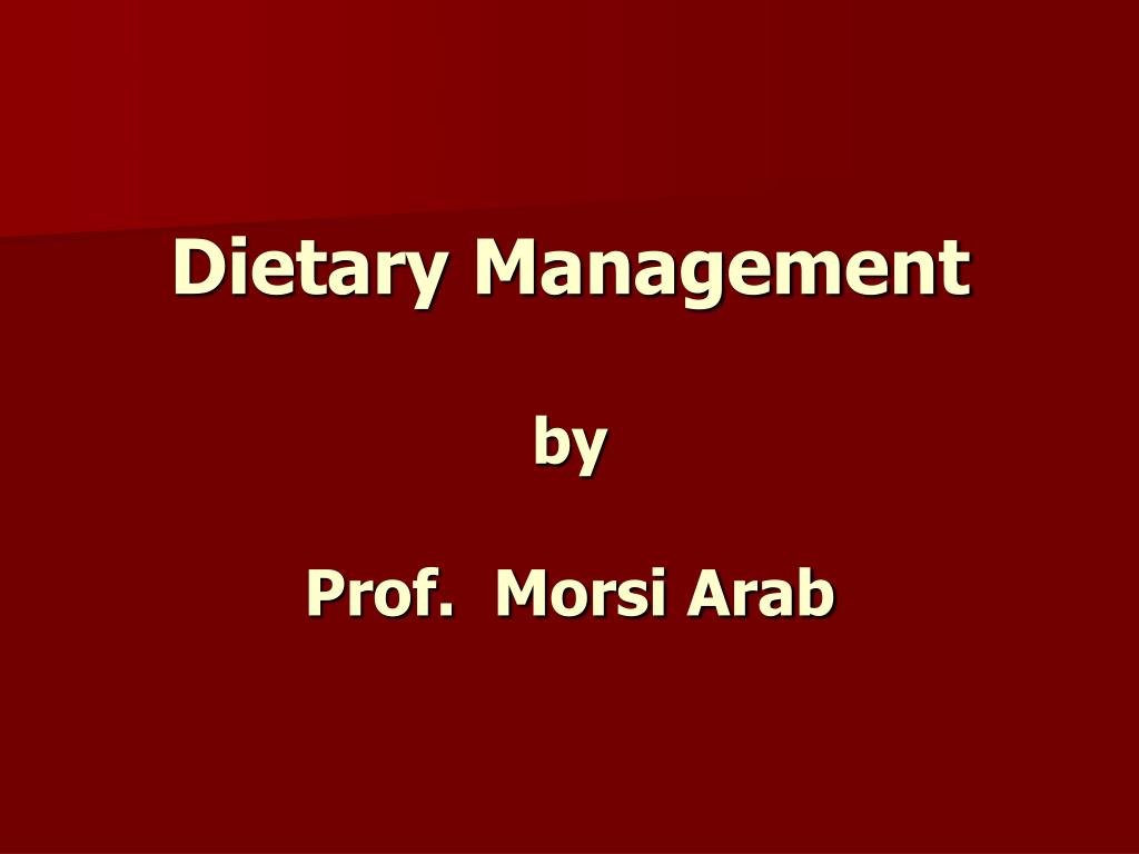 dietary management by prof morsi arab l.