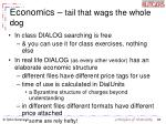 economics tail that wags the whole dog