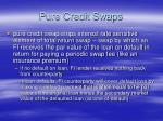 pure credit swaps