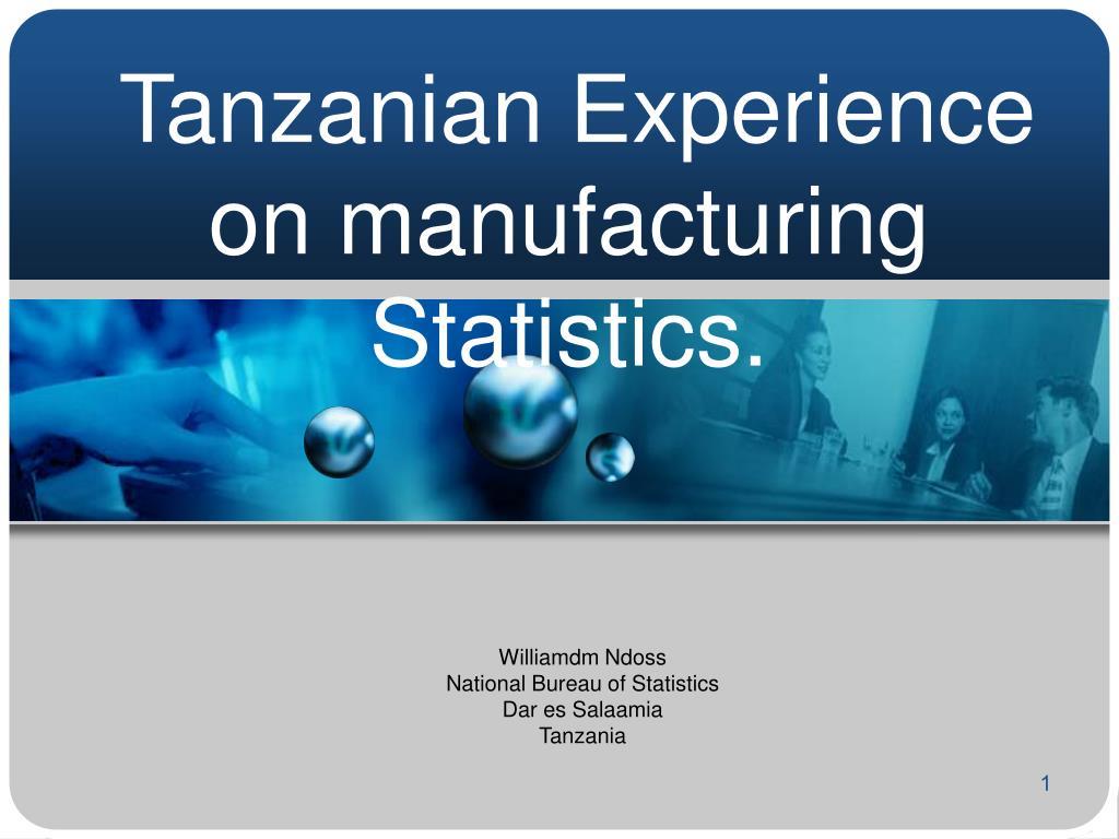 tanzanian experience on manufacturing statistics l.