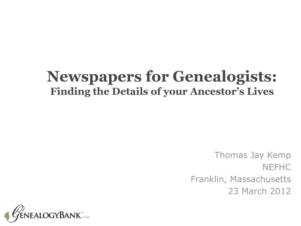 newspapers for genealogists finding the details of your ancestor s lives l.