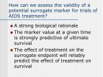 how can we assess the validity of a potential surrogate marker for trials of aids treatment