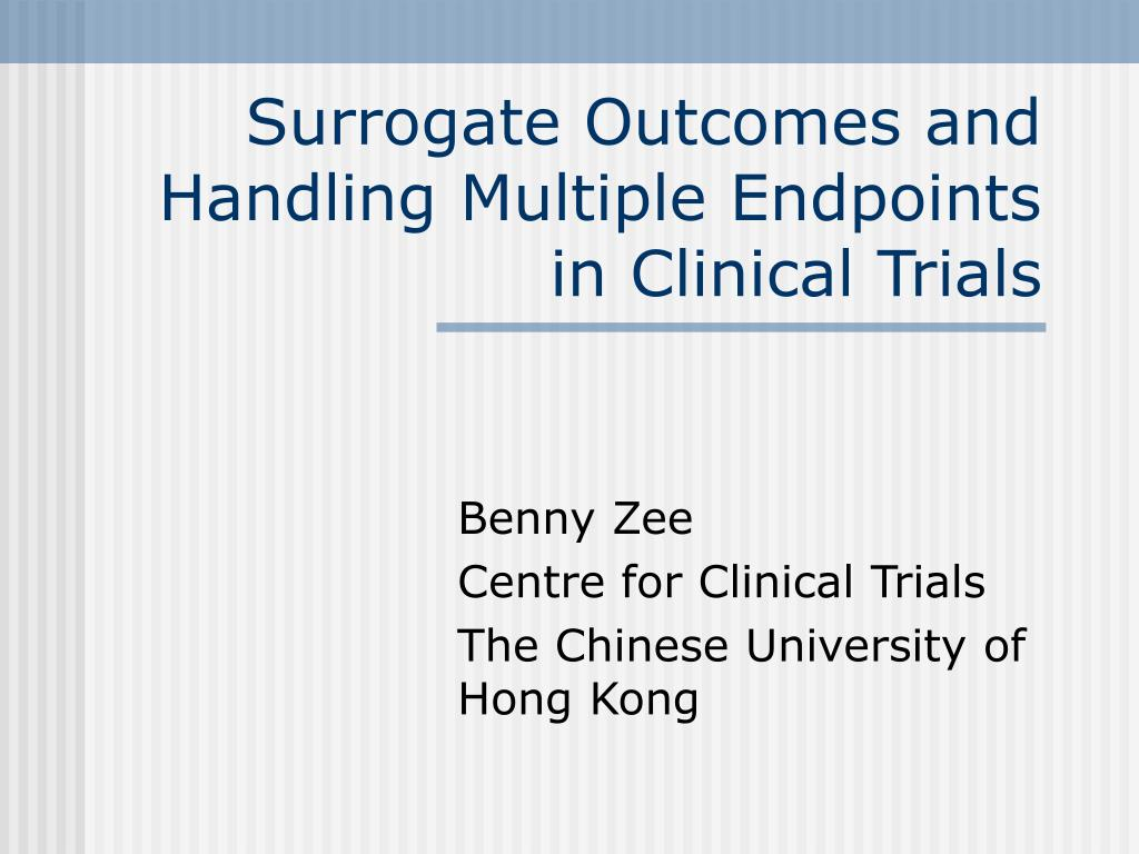 surrogate outcomes and handling multiple endpoints in clinical trials l.