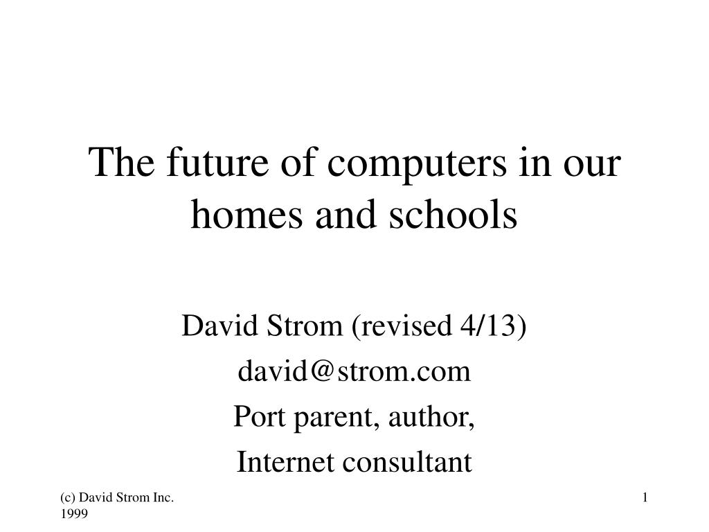 the future of computers in our homes and schools l.
