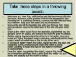 take these steps in a throwing assist