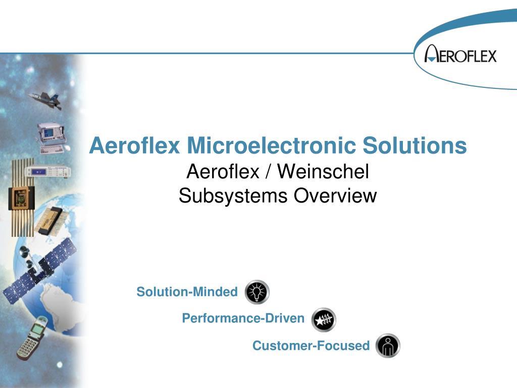 aeroflex microelectronic solutions aeroflex weinschel subsystems overview l.