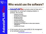 who would use the software
