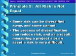 principle 9 all risk is not equal