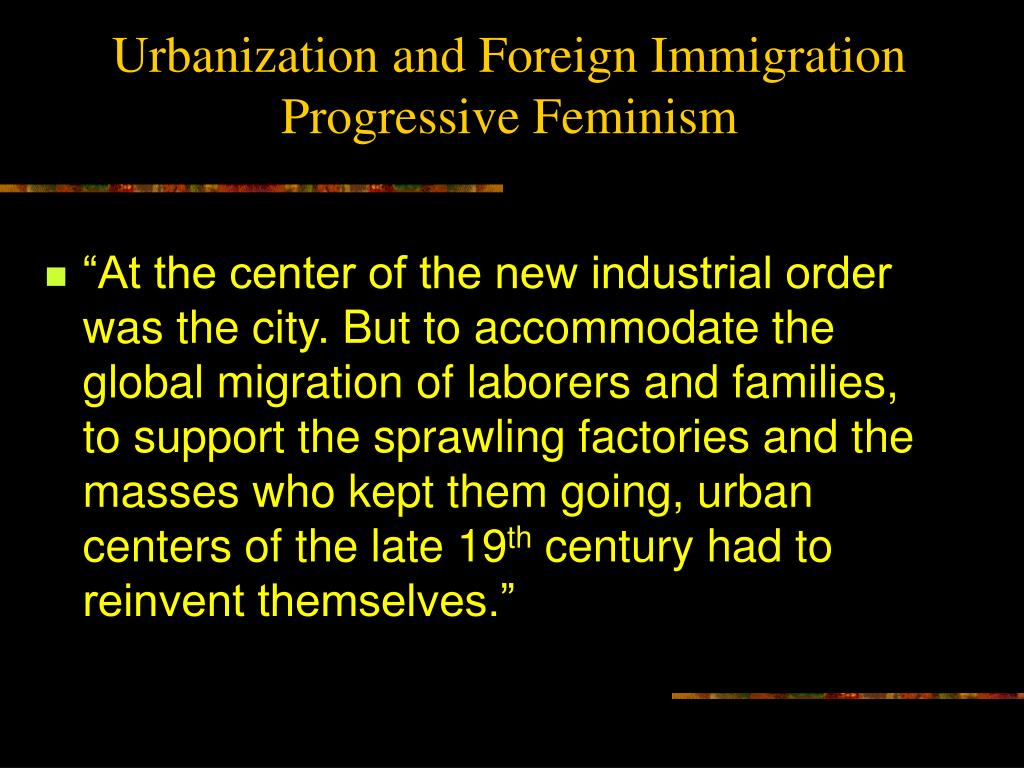 urbanization and foreign immigration progressive feminism l.