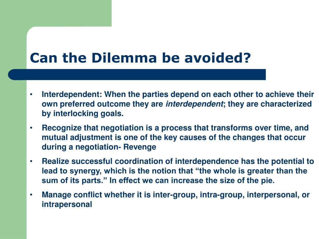 Can the Dilemma be avoided?