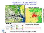 enhance wrf ucm global land use data with high resolution detailed urban data