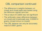 cbl comparison continued